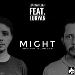 LUHBAHLLAH feat. L U R Y A N-Might_SpecialPodcast #DEEPHOUSE