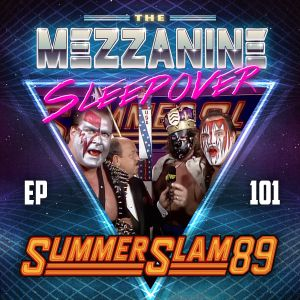 Episode 101: SummerSlam 89