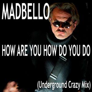 How Are You How Do You Do (Underground Crazy Mix)
