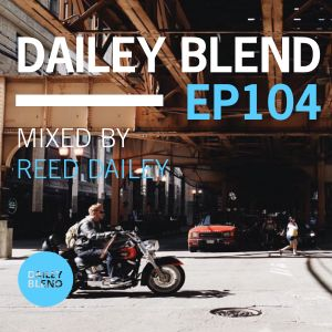 Dailey Blend Podcast - EP 104