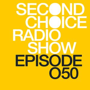 Second Choice D3EP Radio Show (Episode 50)
