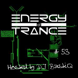 EoTrance #53 - Energy of Trance - hosted by DJ BastiQ