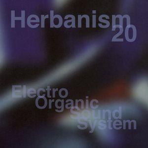"Electro Organic Sound System ""Herbanism"" 20th Anniversary Mix"