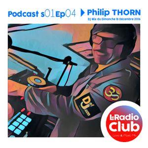 ♡ LeRadioClub - S01Ep04 - Dj Mix Philip THORN ♡