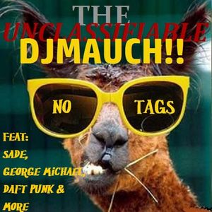 THE UNCLASSIFIABLE DJ MAUCH!! No Tags