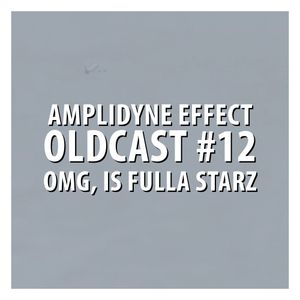 Oldcast #12 - OMG, is fulla starz (03.24.2011)