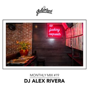 DJ Alex Rivera - The Goldmark Monthly Mix #19