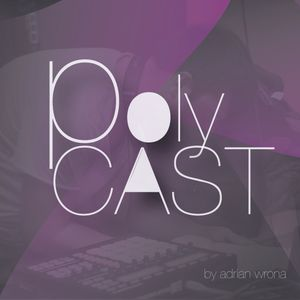 POLYcast_5 by Adrian Wrona