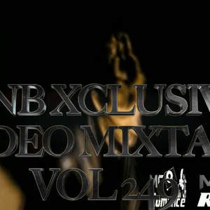RNB XCLUSIVE VIDEO MIXTAPE VOL 249