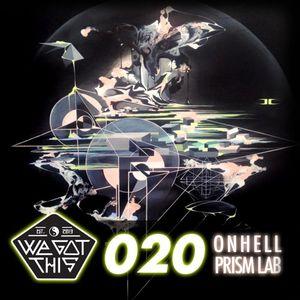WGT MIX SERIES 020 - ONHELL X PRISM LAB