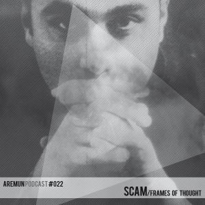Aremun Podcast 22 - Scam (Frames Of Thought)