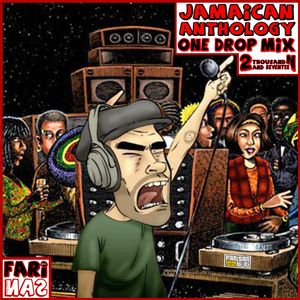 Jamaican Anthology One Drop Mix 2thousandand17