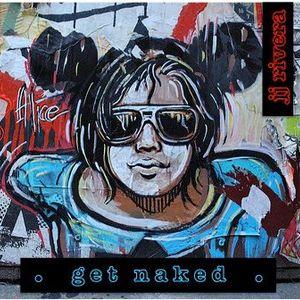 Get Naked - JJ Rivea