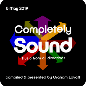 Completely Sound 5 May 2019