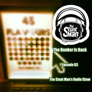 Episode 83-The Bunker Is Back-The Stunt Man's Radio Show