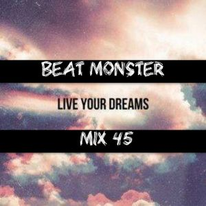 """Beat Monster - """"Live Your Dreams"""" Mix # 45"""