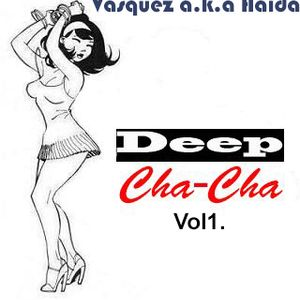 Deep Cha-Cha vol1. /With lots of love for Julia/