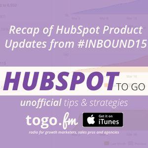 HTG #197 – Recap of HubSpot Product Updates from #INBOUND15