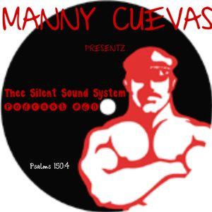 Manny Cuevas aka DJ M-TRAXXX presentz Thee Silent Sound System Podcast # 60 November 27th 2015'