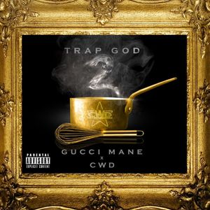 Gucci Mane - Trap God 2 (Mixed by CWD)