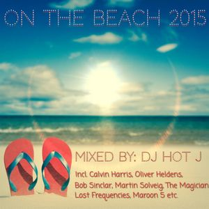 On The Beach 2015 (Mixed By D.J. Hot J)
