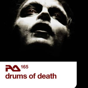Drums Of Death - Resident Advisor Podcast RA.165