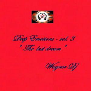 Deep Emotions - Vol. 3 - The Last Dream by Wagner Dj