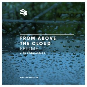The Blast Podcast #25: FFiume presents fromabovethecloud