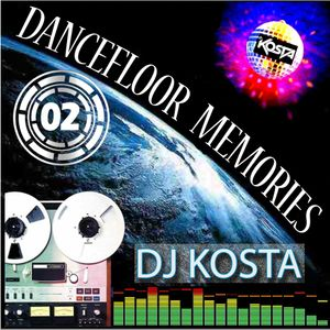 DANCEFLOOR MEMORIES VOL.2  ( By DJ Kosta )