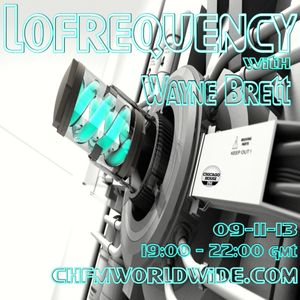 Wayne Brett's Lofrequency Show on Chicago House FM 09-11-13