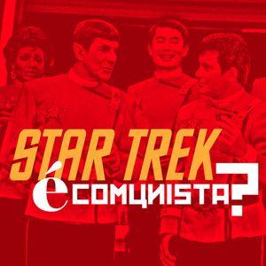AntiCast 205 – Star Trek é Comunista?