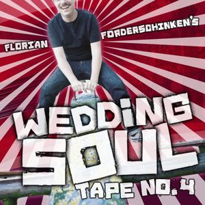 Florian Forderschinken's Wedding Soul Tape No.4