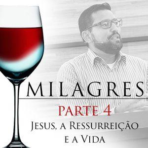 MILAGRES - Parte 4