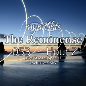 myni8hte - The Reminense 053 - Hour 2 (October 2017 Live Stream Mix)