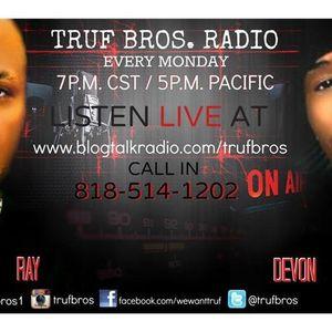 "Truf Bros Radio: The Terrible Truf  ""That's Racist""!"