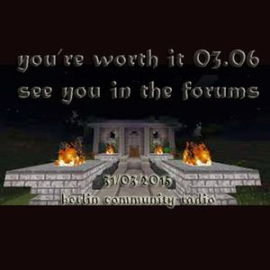 You're Worth It 03.06 / See You In The Forums