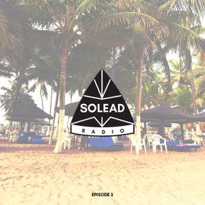 SOLEAD RADIO EPISODE 3