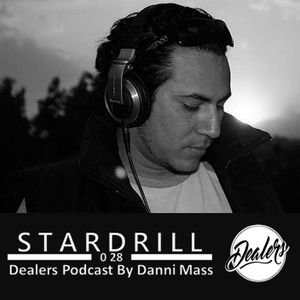 Dealers Podcast 028 Special Guest [Stardrill]