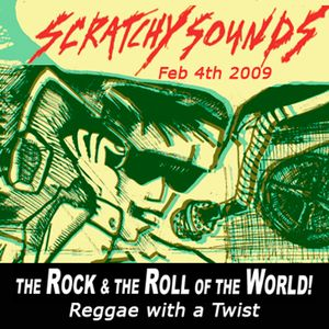 Scratchy Sounds: Reggae with a Twist - Feb 4th 2009