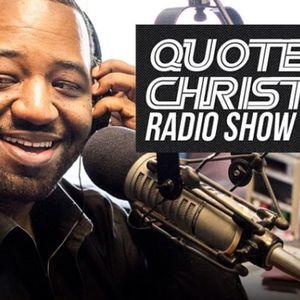 Quote Christ Radio Show E215