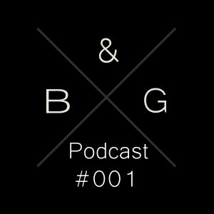 B&G Podcast #001