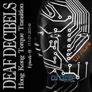 Deaf Decibels EP-8 (11.1.2014)