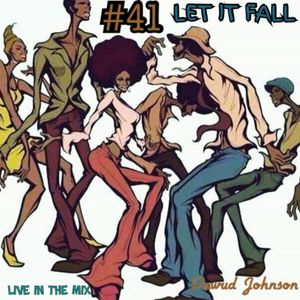 "#41 DAWUD JOHNSON LIVE IN THE MIX ""LET IT FALL"""
