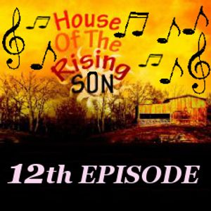 HOUSE OF THE RISING SON - 12th EPISODE (Global EDM Radio - 11.8.13)