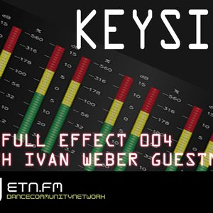 Keysin - In Full Effect 004 @ ETN.fm (Part 2 - Ivan Weber Guestmix)