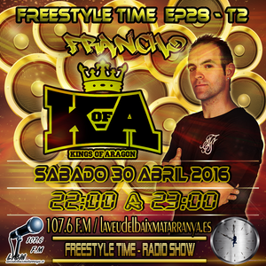 Freestyle Time Podcast EP28 T2 (FRANCHO - K OF A)
