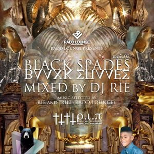 RADD LOUNGE presents ✡ BLACK SPADES ✡ (vol.2) mixed by DJ RIE