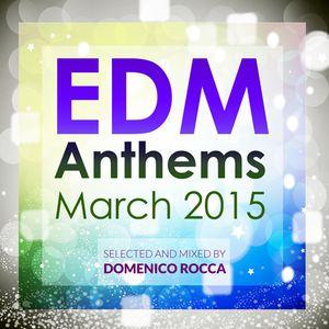 Domenico Rocca - EDM Anthems March 2015