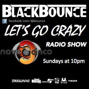 BlackBounce - Let's Go Crazy Radio Show #12