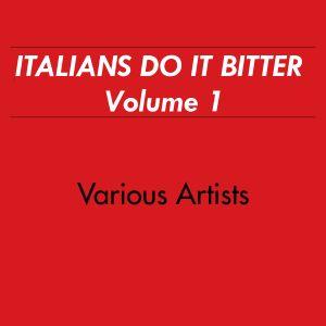 Italians Do It Bitter Vol. 1